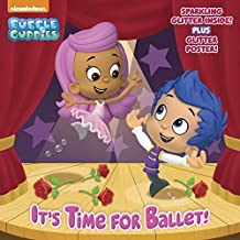 It's Time for Ballet! (Bubble Guppies) (Glitter Picturebook) by Mary Tillworth (2015-07-28)