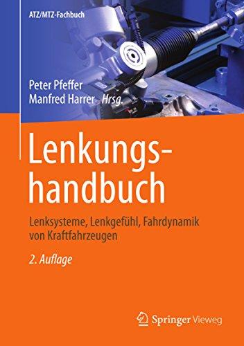Lenkungshandbuch: Lenksysteme, Lenkgefühl, Fahrdynamik von Kraftfahrzeugen (ATZ/MTZ-Fachbuch)