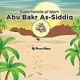 Superheroes of Islam: Abu Bakr As-Siddiq رضي الله عنه