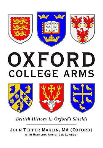 Oxford College Arms: Intriguing Stories Behind Oxford's Shields (English Edition)