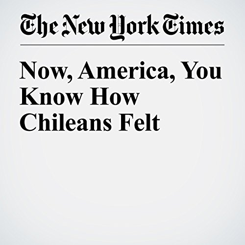 Now, America, You Know How Chileans Felt audiobook cover art