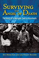 Surviving the Angel of Death: The Story of a Mengele Twin in Auschwitz by Eva Mozes Kor Lisa Rojany Buccieri(2009-10-14)