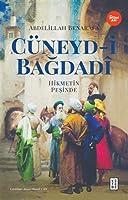 Cüneyd - i Bagdadî; Hikmetin Pesinde