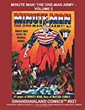 Minute Man: The One-Man Army - Volume 2: Gwandanaland Comics #927 --- This Book: The Full issues Minute Man #1-3 + His Stories From America's Greatest ... Only Complete Minute Man Collection in Print!