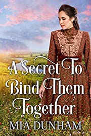 A Secret to Bind Them Together: A Historical Western Romance Book