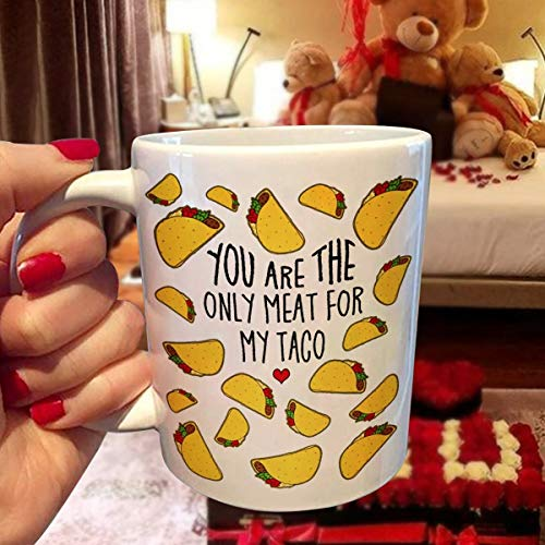 YOU ARE THE ONLY MEAT FOR MY TACO HEART mug, Valentine's Day Mug, Friend, Mom, Dad, Trending Gift Birthday Coffee Mug 11oz