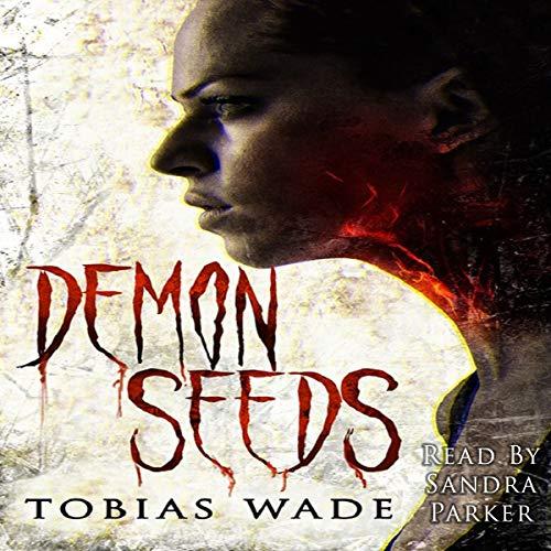 Demon Seeds: A Supernatural Horror Novel audiobook cover art