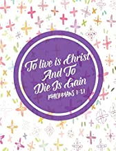 Philippians 1:21 To live is Christ, and to die is gain: Bible Verse Quote Cover Composition Notebook Large