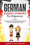 German Short Stories for Beginners Book 1: Over 100 Dialogues and Daily Used Phrases to Learn German in Your Car. Have Fun & Grow Your Vocabulary, with ... Lessons (German for Adults) (German Edition) grammar in dvd Apr, 2021