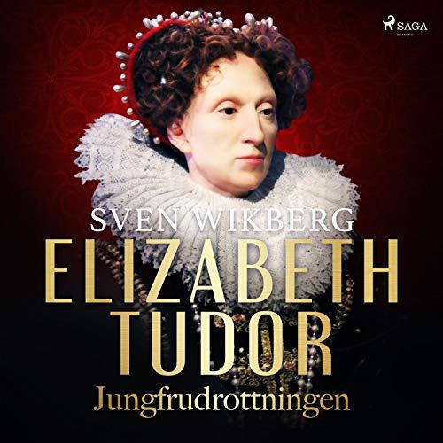 Couverture de Elizabeth Tudor, jungfrudrottningen
