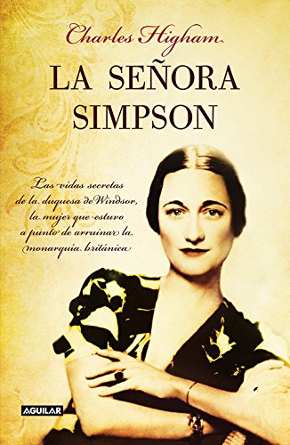La señora Simpson: Las vidas secretas de la duquesa de Windsor, la mujer que estuvo a punto de arru (Punto de mira)