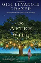 The After Wife: A Novel by Gigi Levangie Grazer (2013-08-27)