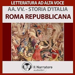 Roma repubblicana     Storia d'Italia 4              Di:                                                                                                                                 Autori Vari                               Letto da:                                                                                                                                 Eugenio Farn                      Durata:  1 ora e 42 min     11 recensioni     Totali 4,5