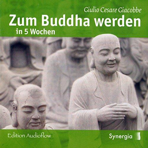 Zum Buddha werden in 5 Wochen Titelbild