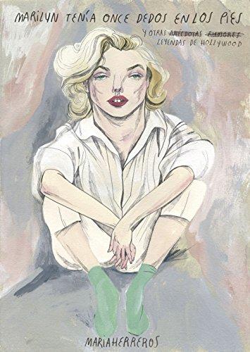 Marilyn tenía once dedos en los pies: y otras leyendas de Hollywood (Ilustración)
