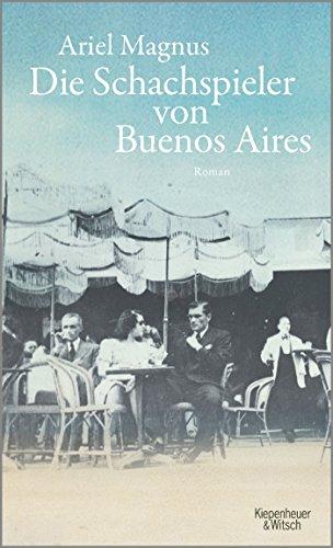 Die Schachspieler von Buenos Aires: Roman