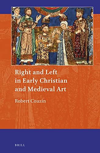 Right and Left in Early Christian and Medieval Art (Art and Material Culture in Medieval and Renaissance Europe)
