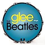 Glee Sings the Beatles - Glee Cast