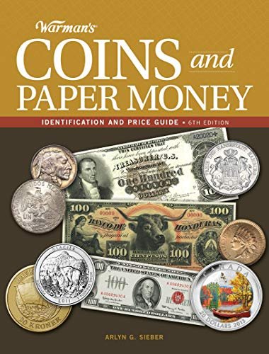 Compare Textbook Prices for Warman's Coins and Paper Money: Identification and Price Guide Sixth Edition ISBN 0074962017673 by Sieber, Arlyn G.
