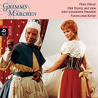 Frau Holle / Der Teufel mit den drei goldenen Haaren / Fuchs und Katze (Grimms Märchen 2.1) Titelbild