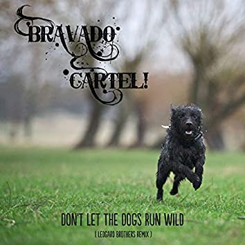 Don't Let the Dogs Run Wild (Ledgard Brothers Remix)