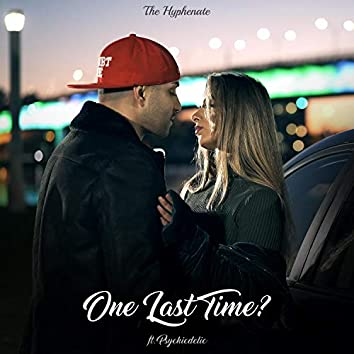 One Last Time? (feat. Psychicdelic)