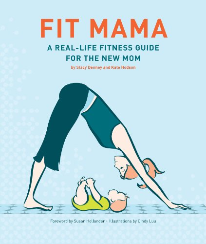 Fit Mama: A Real-Life Fitness Guide for the New Mom (English Edition)