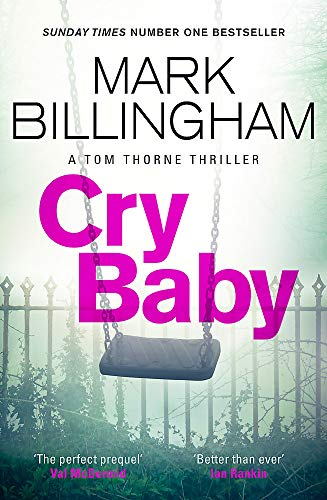 Cry Baby: A Tom Thorne Thriller (Tom Thorne Novels, Band 17)
