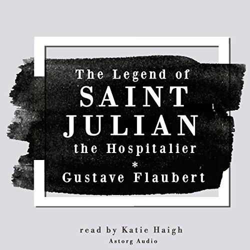 The Legend of Saint Julian the Hospitalier cover art