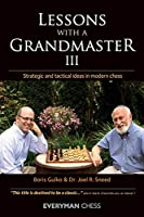 Lessons with a Grandmaster: Strategic and Tactical ideas in modern chess