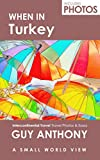 When In Turkey: Photography & Travel Writing from Turkey