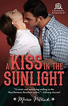A Kiss in the Sunlight (MacDermott Brothers Book 3) by [Marie Patrick]