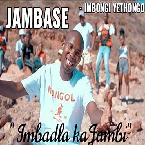 Jambase -Imbongi Yethongo