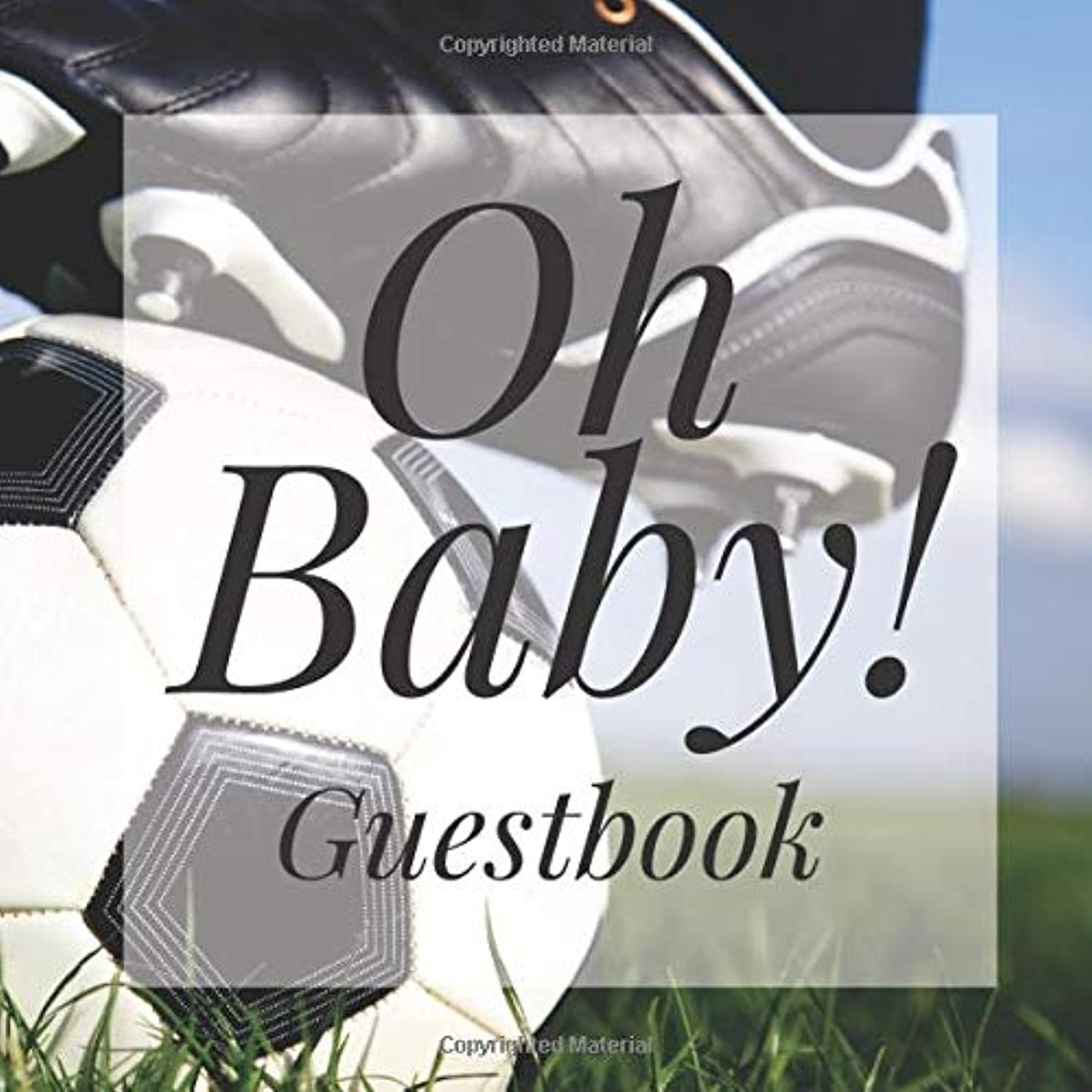 Oh Baby! Guestbook: Soccer Football Sports Shower Signing Sign In Book, Welcome New Baby Girl with Gift Log Recorder, Address Lines, Prediction, Advice Wishes, Photo Milestones