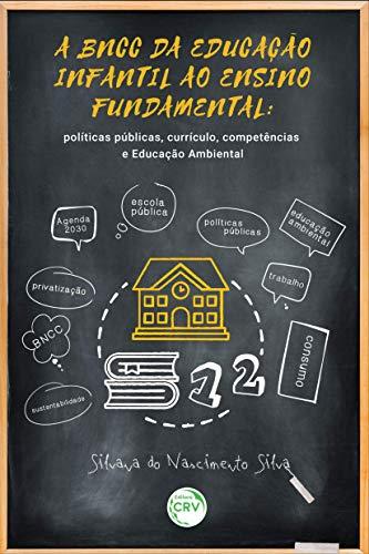 Imagem representativa de A BNCC da educação infantil ao ensino fundamental: políticas públicas, currículo, competências e educação ambiental