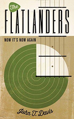 The Flatlanders: Now It's Now Again (American Music Series)
