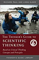 THINKERS GUIDE TO SCIENTIFIC THINKING (Thinker's Guide Library)