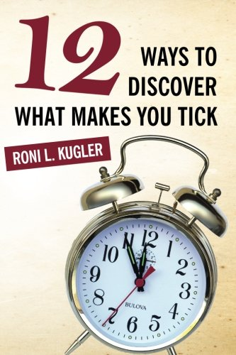 12 Ways to Discover What Makes You Tick