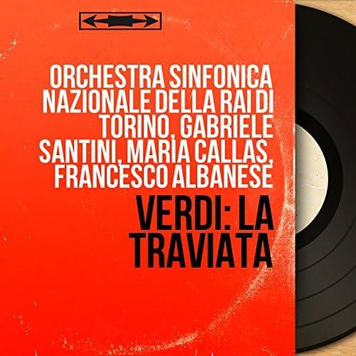 Orchestra Sinfonica Nazionale della RAI di Torino, Gabriele Santini, Maria Callas, Francesco Albanese