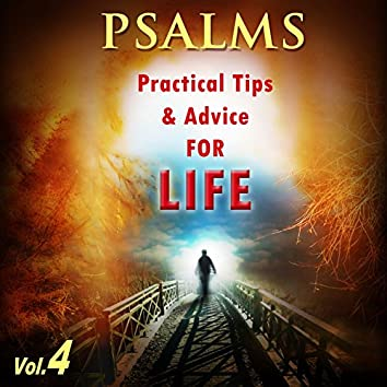 Psalms Practical Tips and Advice for Life, Vol. 4