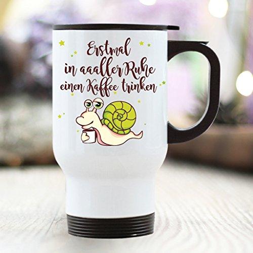 Wandtattoo-Loft Thermobecher Spruch Erstmal in aaaller Ruhe einen Kaffee Trinken und dann schauen, wer Meine Arbeit Machen kann!