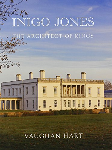 Inigo Jones: The Architect of Kings (Studies in British Art)
