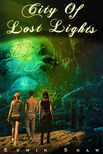 Book: City of Lost Lights by Edwin Shaw