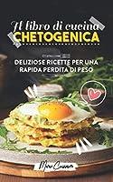 il libro di cucina chetogenica: deliziose ricette per una rapida perdita di peso