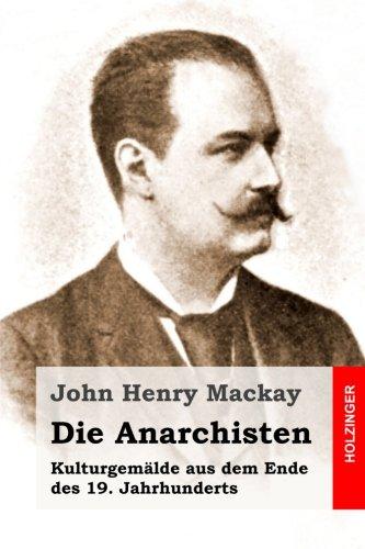 Die Anarchisten: Kulturgemälde aus dem Ende des 19. Jahrhunderts