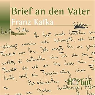 Brief an den Vater                   Autor:                                                                                                                                 Franz Kafka                               Sprecher:                                                                                                                                 Martin Brücker                      Spieldauer: 2 Std. und 7 Min.     18 Bewertungen     Gesamt 4,8