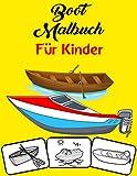 Boot Malbuch: Paddelboot, Schnellboot, Segelboot Malbuch. Fit für Kleinkinder, Kinder, Jungen, Mädchen, Kindergarten- und Vorschuljugendliche sowie Erwachsene.