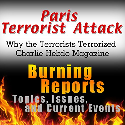 Paris Terrorist Attack: Why the Terrorists Terrorized Charlie Hebdo Magazine audiobook cover art