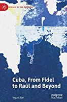 Cuba, From Fidel to Raúl and Beyond (Studies of the Americas)
