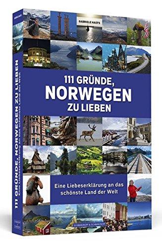 Image of 111 Gründe, Norwegen zu lieben: Eine Liebeserklärung an das schönste Land der Welt